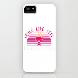 Peace Love Cure Breast Cancer Raise Awareness And Share Support On Fighter Warrior T-shirt Design iPhone Case