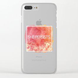 She Persists. Clear iPhone Case