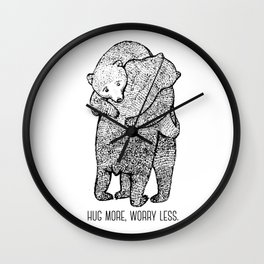 Hug more, worry less Wall Clock