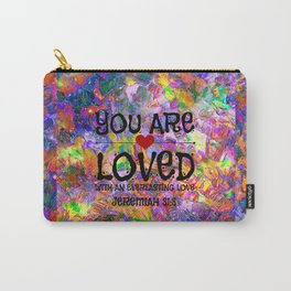 YOU ARE LOVED Everlasting Love Jeremiah 31 3 Art Abstract Floral Garden Christian Jesus God Faith Carry-All Pouch