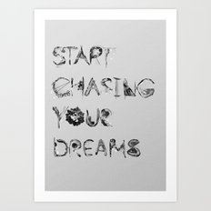 Start Chasing Your Dreams Art Print