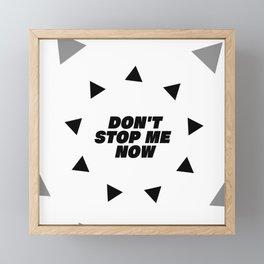Don't stop me now - Queen lover Framed Mini Art Print