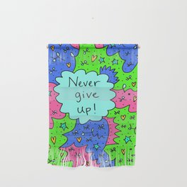 Never give up! Wall Hanging