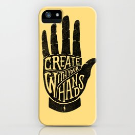 CREATE WITH YOUR HANDS iPhone Case