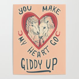 You make my heart go giddy up Poster