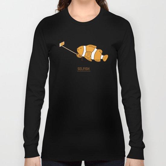 Selfish Long Sleeve T-shirt