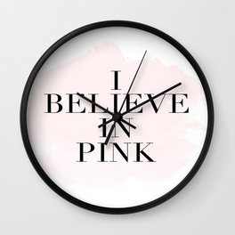 I Believe In Pink,Girls Room Decor,Baby Girl,Girly Print,Gift For Her,Hand Lettering,Fashion Print Wall Clock