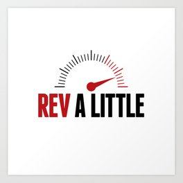 Rev A Little Art Print