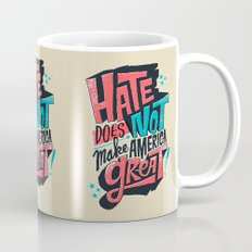 Hate Does Not Make America Great Coffee Mug