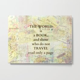 The world is a book TRAVEL quote Saint Augustine Metal Print