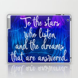 To the stars who listen - ACOMAF inspired Laptop & iPad Skin