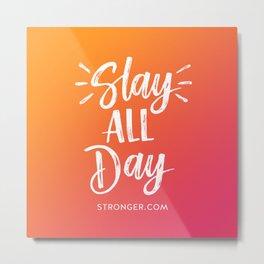 Slay All Day Metal Print