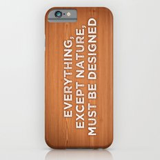 Everything, except nature, must be designed iPhone 6s Slim Case
