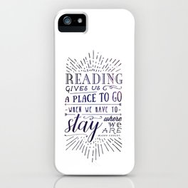 Reading gives us a place to go - inversed iPhone Case