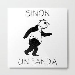 Sinon, un panda (2) Metal Print