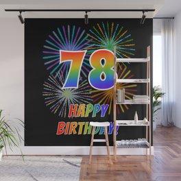 "78th Birthday ""78"" & ""HAPPY BIRTHDAY!"" w/ Rainbow Spectrum Colors + Fun Fireworks Inspired Pattern Wall Mural"