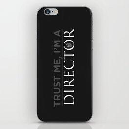 Trust Me, I'm a Director iPhone Skin
