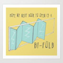 Hope my next door to open is a BI-FOLD Art Print