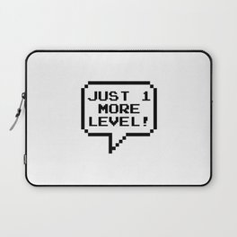 Just 1 more level! Laptop Sleeve