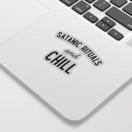 Satanic Rituals and Chill Sticker
