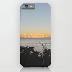 california sunrise come on and wake me up  iPhone 6s Slim Case