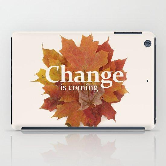 Change is coming iPad Case