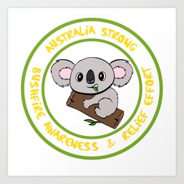 Let's Raise Awareness And Save Australia Wear This T-shirt 'Australia Strong Bushfire Awareness & Art Print