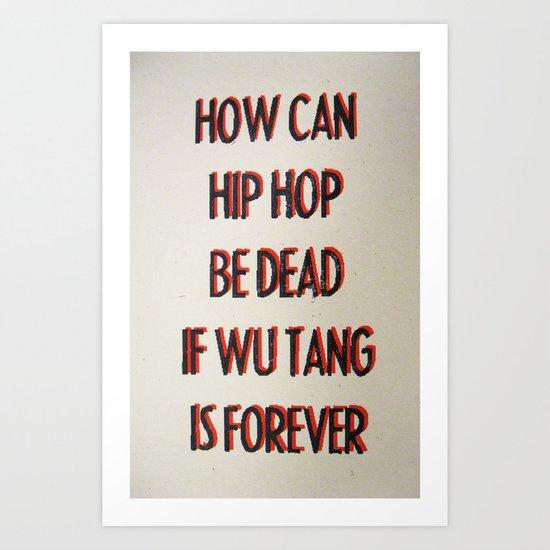 How Can Hip Hop Be Dead Art Print