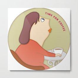 Time for Coffee Metal Print