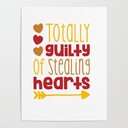 Totally Guilty of Stealing hearts shirt Poster
