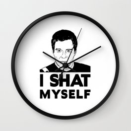 I Shat Myself Wall Clock