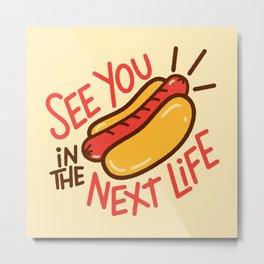 Eternal Hot Dog Metal Print