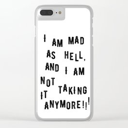 Not Taking it Anymore Clear iPhone Case