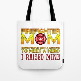 Thin Red Line Firefighter Mom Fireman Professional Firefighter Hero I Raised Mine Tote Bag