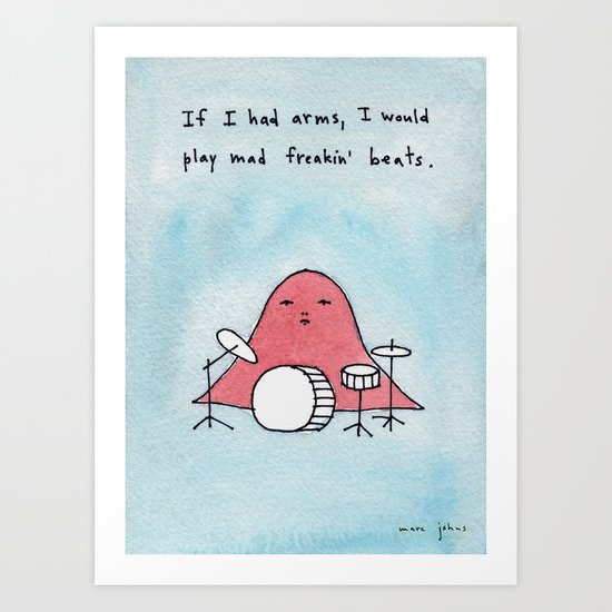If I had arms, I would play mad freakin' beats by marcjohns