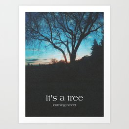 it's a tree Art Print