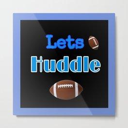 Let's Huddle Football Love Metal Print