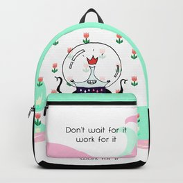 Don't wish for it, do for it Backpack