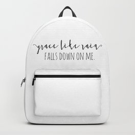 Amazing Grace Like Rain Falls Down On Me Christian Quote Backpack