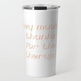 Hey Music Thanks for Therapy Musician Band T-Shirt Travel Mug