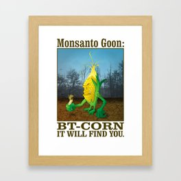 GMO Monsanto Goon: Bt-Corn Framed Art Print