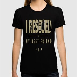 Rescued my Best Friend T-shirt