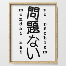 No Problem! Mondai-nai! Japanese, English Saying Serving Tray