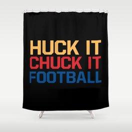 Huck it Chuck it Football Shower Curtain