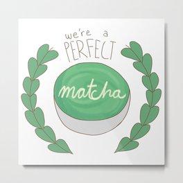 We're a Perfect Matcha! Metal Print
