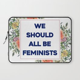 We Should All Be Feminists Laptop Sleeve