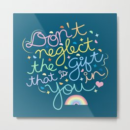 Don't Neglect The Gift That Is In You Metal Print
