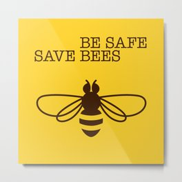 Be safe - save bees Metal Print