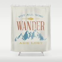 not all who wander Shower Curtains featuring Not All who Wander are Lost by Zeke Tucker