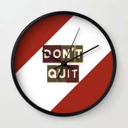 Don't Quit Wall Clock